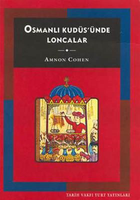 Osmanlı Kudüs'ünda Loncalar