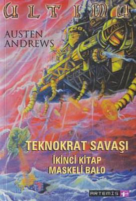Ultima Teknokrat Savaşı 2.Kitap-Maskeli Balo