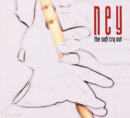 Ney The Sufi Cry Out 1