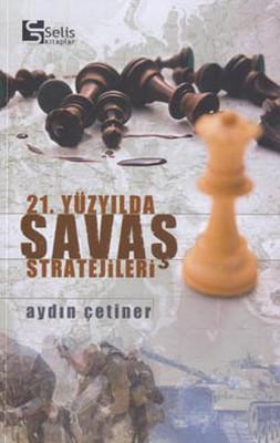 21.Yüzyılda Savaş Stratejileri