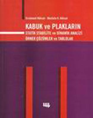 Kabuk ve Plakaların Statik Stabilite ve Dinamik Analizi Örnek Çözümler ve Tablolar