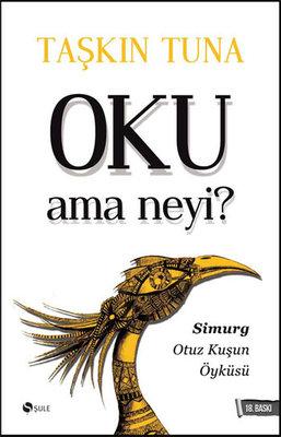 Oku Ama Neyi?