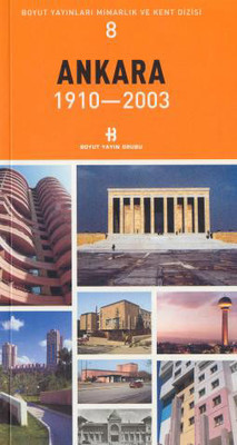 Ankara 1910-2003 Mimarlık ve Kent Dizisi 8
