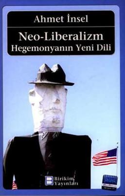 Neo-Liberalizm:Hegemonyanın Yeni Dili