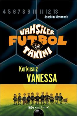 Vahşiler Futbol Takımı 3-Korkusuz Vanessa