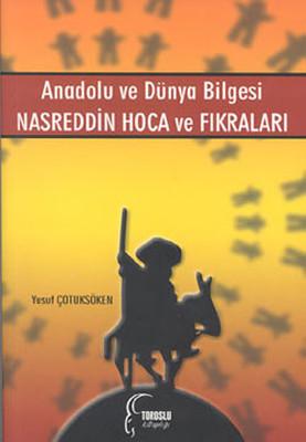 Anadolu ve Dünya Bilgesi - Nasreddin Hoca ve Fıkraları