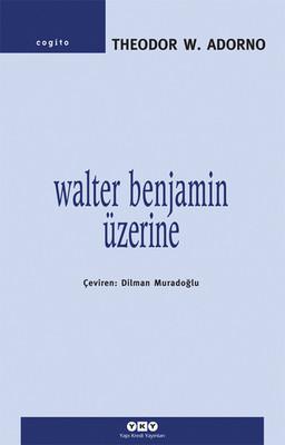 Walter Benjamin Üzerine