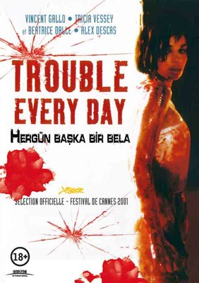 Trouble Every Day - Hergün Baska Bir Bela