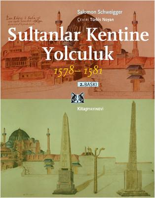 Sultanlar Kentine Yolculuk 1578-1581