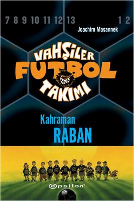 Vahşiler Futbol Takımı 6-Kahraman Raban