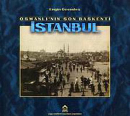 Osmanlı'nın Son Başkenti İstanbul