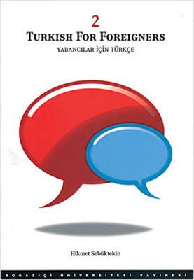 Yabancılar İçin Türkçe Cilt 2 - Turkish for Foreigners vol. 2