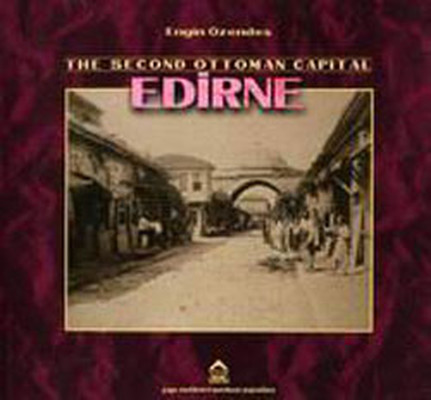 The Second Ottoman Of Capital Edirne