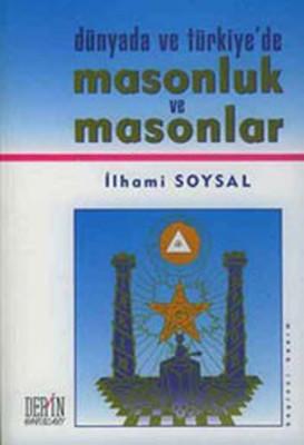 Dünya'da ve Türkiye'de Masonluk ve Masonlar