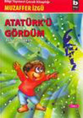 """Ben Çocukken 1-Atatürk""""ü Gördüm"""