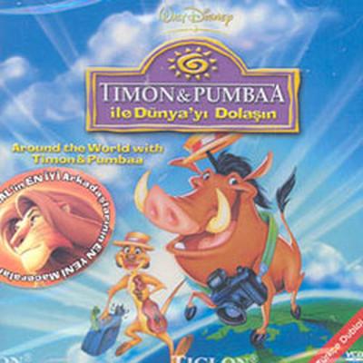 Timon&Pumbaa Around The World - Timon Ve Pumbaa ile Dünyayi Dolasin(Aslan Kral'in Arkadaslari)