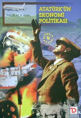 Atatürk''ün Ekonomi Politikası
