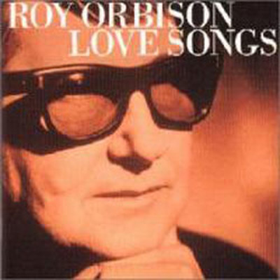 Love Songs/Roy Orbison