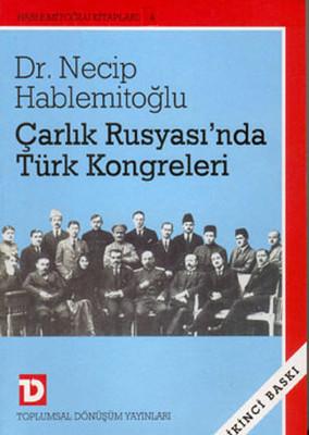 Çarlık Rusyası''nda Türk Kongreleri