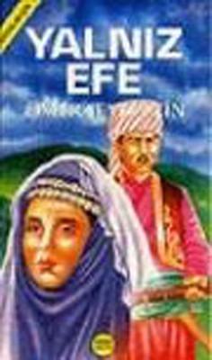 """Ömer Seyfettin""""den Çocuklara Seçmeler-Yalnız Efe"""