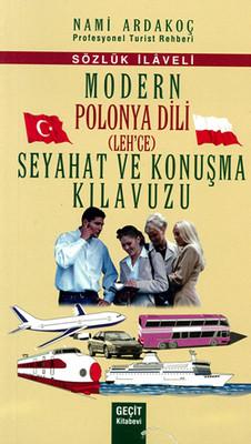 Modern Polonya Dili (Lehce) Seyahat ve Konuşma Kılavuzu