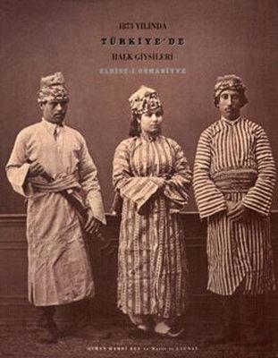 1873 yılında Türkiyede Halk Giysileri