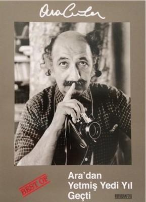 Best of Ara Güler - Ara'dan Yetmiş Yedi Yıl Geçti