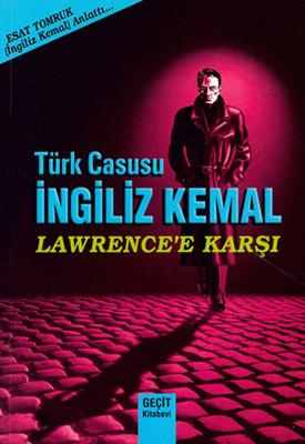 Türk Casusu İngiliz Kemal Lawrence Karşı