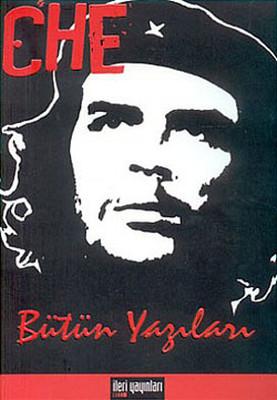 Che Guevara - Bütün Yazıları