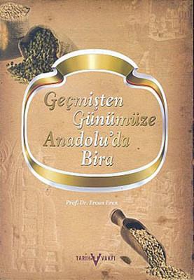 Geçmişten Günümüze Anadolu'da Bira