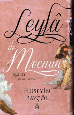 Leyla ile Mecnun-Aşk ki ah ile Yanmaktır...