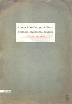 Sylvia Plath'ın Şairliğinin İntiharı Bağlamında Analiz