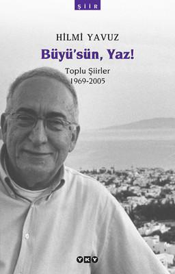 Büyü'sün Yaz! - Toplu Şiirler (1969-2005)