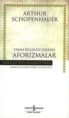 Yaşam Bilgeliği Üzerine Aforizmalar - Hasan Ali Yücel Klasikleri