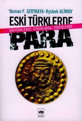 Eski Türklerde Para - (Göktürklerde,Uygurlarda,Türgişlerde)