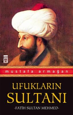 Ufukların Sultanı-Fatih Sultan Mehmed