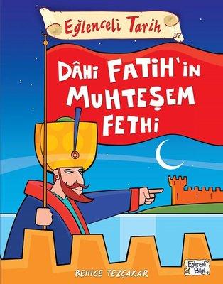 Eğlenceli Bilgi (Tarih) - Dahi Fatih'in Muhteşem Fethi