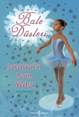 Bale Düşleri - Jasminin Şans Yıldızı