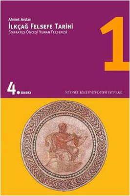 İlkçağ Felsefe Tarihi 1 - Sokrates Öncesi Yunan Felsefesi