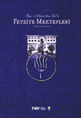 Feyz-i Sıbyan'dan Işık'a Feyziye Mektepleri
