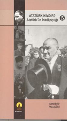 Atatürk Kimdir? Atatürk'ün İnkılapçılığı - 5