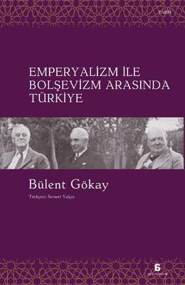 Emperyalizm ile Bolşevizm Arasında Türkiye