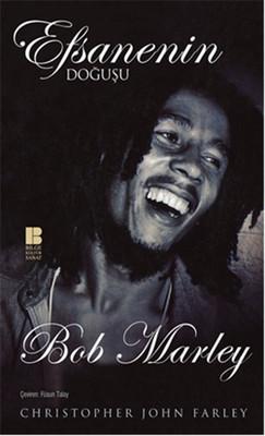 Efsanenin Doğuşu Bob Marley