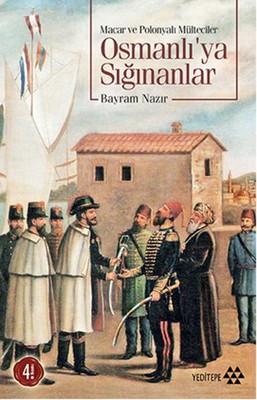 Osmanlı'ya Sığınanlar (Macar ve Polonyalı Mülteciler)