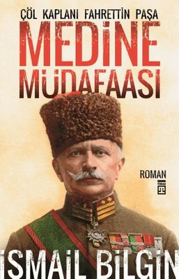 Çöl Kaplanı Fahrettin Paşa-Medine M