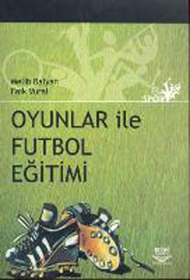 Oyunlar ile Futbol Eğitimi