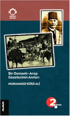 Bir Osmanlı Arap Gazetecinin Anıları