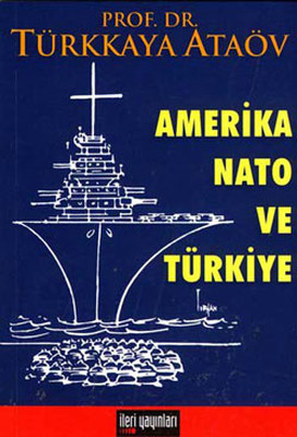 Amerika , NATO ve Türkiye