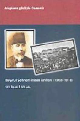 Beyrut Şehremininin Anıları (1908 - 1918)