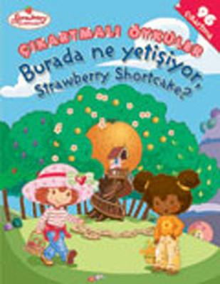 Strawberry Shortcake - Burada Ne Yetişiyor?
